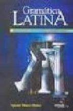 gramatica latina: ejercicios, antologia y vocabulario (17ª ed.)-agustin mateos muñoz-9789707821682