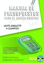 manual de presupuestos para el diseño grafico (incluye cd rom) emilce somoza alejandro grandman 9789875840782