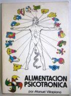 El libro de Alimentación psicotrónica autor MANUEL VILLAPLANA TXT!