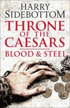 blood and steel throne of the caesars 2-harry sidebottom-9780007499892