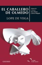 clasicos el caballero de olmedo-felix lope de vega y carpio-9780190521592