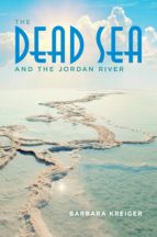 the dead sea and the jordan river (ebook)-barbara kreiger-9780253019592