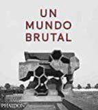 un mundo brutal-9780714872292