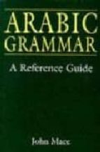 arabic grammar: a reference guide-john mace-9780748610792