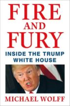 fire and fury: inside the trump white house michael wolff 9781408711392