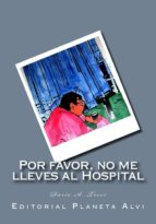 por favor, no me lleves al hospital (ebook) 9781500222192