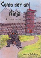 cómo ser un ninja - primer curso (ebook)-9781508726692