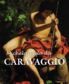 michelangelo da caravaggio (ebook)-felix witting-m.l. patrizi-9781783102792