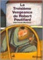 La troisieme vengeance de robert poutifard DJVU EPUB por Jean-claude mourlevat 978-2070569892