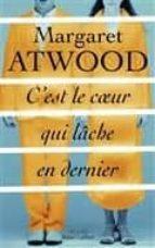 c est le coeur qui lâche en dernier-margaret atwood-9782221192092