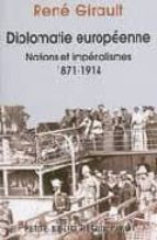 El libro de Diplomatie europeenne: nations et imperialismes: 1871-1914 (histo ire des relations internationales contemporaines tome i) autor RENE GIRAULT EPUB!