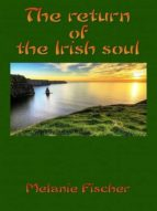 the return of the irish soul (ebook)-melanie fischer (mel fisher)-9783959260992