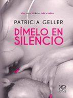 dímelo en silencio (ebook)-patricia geller-9783961420292