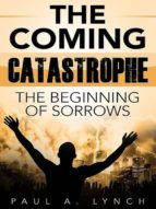 the coming catastrophe (ebook)-paul a. lynch-9783961421992