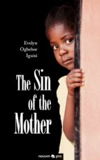 the sin of the mother (ebook)-evelyn ogbebor iguisi-9783990483992