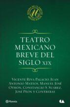 teatro mexicano breve del siglo xix (ebook) vicente riva palacio juan antonio mateos manuel jose othon 9786070723292