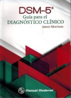 dsm 5. guia para el diagnostico clinico james morrison 9786074484892