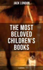 the most beloved children's books by jack london (illustrated) (ebook)-jack london-9788027220892