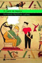 el tapiz de bayeux-fernando martinez lainez-9788408090892