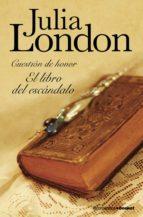 el libro del escandalo (cuestion de honor, i) julia london 9788408102892