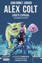 alex colt. cadete espacial (ebook) juan gomez jurado 9788408154792