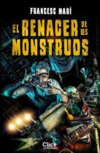 el renacer de los monstruos (ebook)-francesc mari-9788408171492