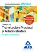 cuerpo de tramitación procesal y administrativa de la administración de justicia. prueba informática 9788414213292