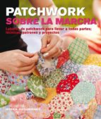 patchwork sobre la marcha: labores de patchwork para llevar a tod as partes; tecnicas, patrones y proyectos-jessica alexandrakis-9788415053392