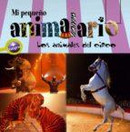 los animales del circo (mi pequeño animalario)-carlo zaglia-9788415088592