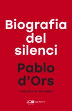 biografia del silenci-pablo d ors führer-9788415307792