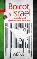 boicot a israel: la solidaridad que demanda jesus valencia 9788415313892