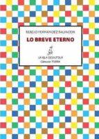 lo breve eterno (ebook)-sergio fernandez salvador-9788415593492