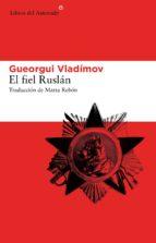 el fiel ruslan gueorgui vladimov 9788415625292