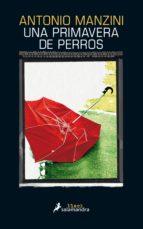 una primavera de perros (ebook)-antonio manzini-9788415631392