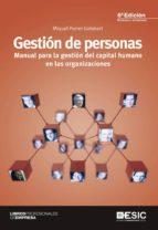 gestion de personas (6ª ed.): manual para gestion del capital hum ano en las organizaciones miquel porret gelabert 9788415986492