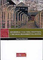 experiencia totalitaria, resistencia y testimonio de bonhoeffer a kertesz-angel prior olmos-9788416038992