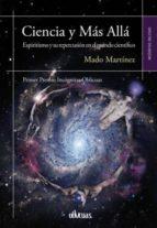 ciencia y mas alla: espiritismo y su repercusion en el mundo cientifico-mado martinez-9788416118892