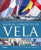 manual completo de vela (completamente revisado y actualizado) steve sleight charles benedict ainslie 9788416138692