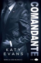 comandante (serie la casa blanca 2) katy evans 9788416223992