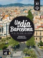 El libro de Un dia en barcelona (español lengua extranjera ele) (nivel a1) autor ERNESTO RODRIGUEZ DOC!