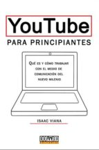 youtube para principiantes isaac viana 9788416436392