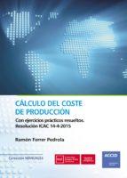 calculo del coste de produccion: con ejercicios practicos resueltos ramon ferrer pedrola 9788416583492
