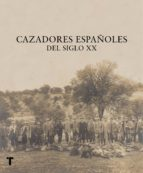 cazadores españoles del siglo xx rafael castellano 9788416714292