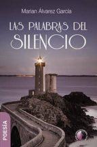 las palabras del silencio marian alvarez garcia 9788416809592