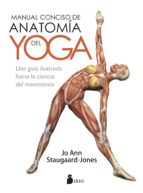 manual conciso de anatomia del yoga jo ann staugaard jones 9788417030292