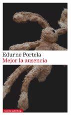 mejor la ausencia (ebook)-edurne portela-9788417088392