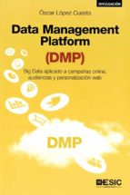 data management platform (dmp)-oscar lopez cuesta-9788417129392