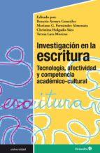 investigación en la escritura: tecnología, afectividad y competencia académico-cultural (ebook)-rosario arroyo gonzález-mariano g. fernández almenara-christina holgado saez-9788417667092