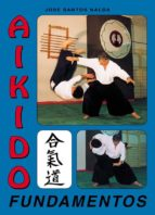 aikido fundamentos (2ª ed.) jose santos nalda albiac 9788420302492