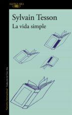 la vida simple-sylvain tesson-9788420412092